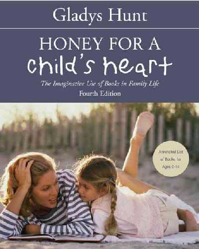 Honey for a child's heart - Gladys Hunt